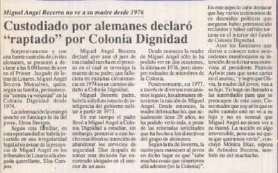 """Miguel Ángel Becerra no ve a su madre desde 1976, custodiado por alemanes declaró """"raptado"""" por Colonia Dignidad"""